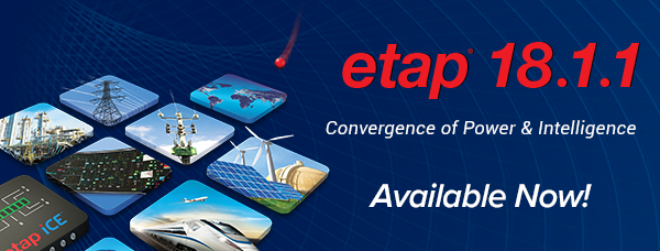 ETAP 18.1 Available Now