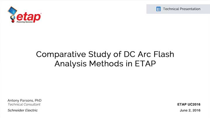 Comparative Study of DC Arc Flash Analysis Methods in ETAP
