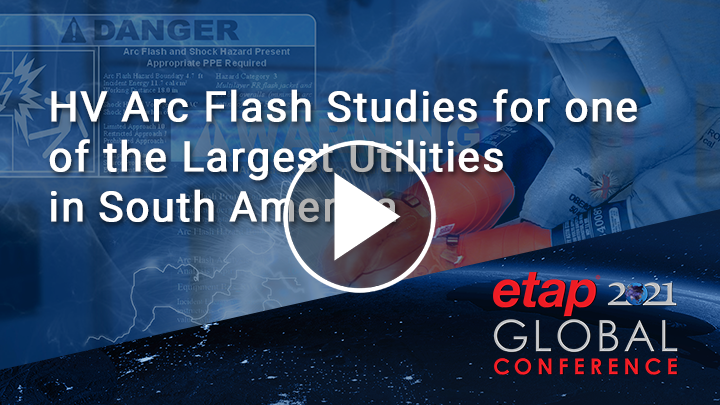 HV Arc Flash Studies for one of the Largest Utilities in South America
