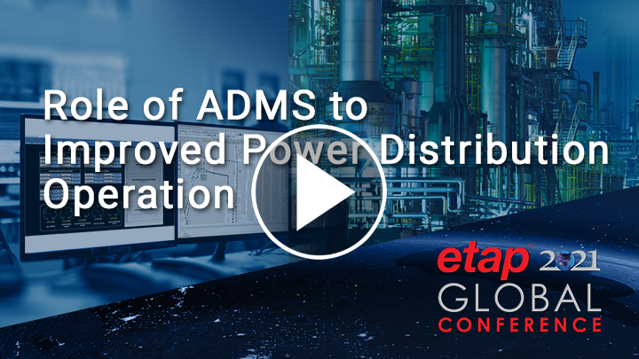 The Role Of ADMS For Improved Power Distribution Operation