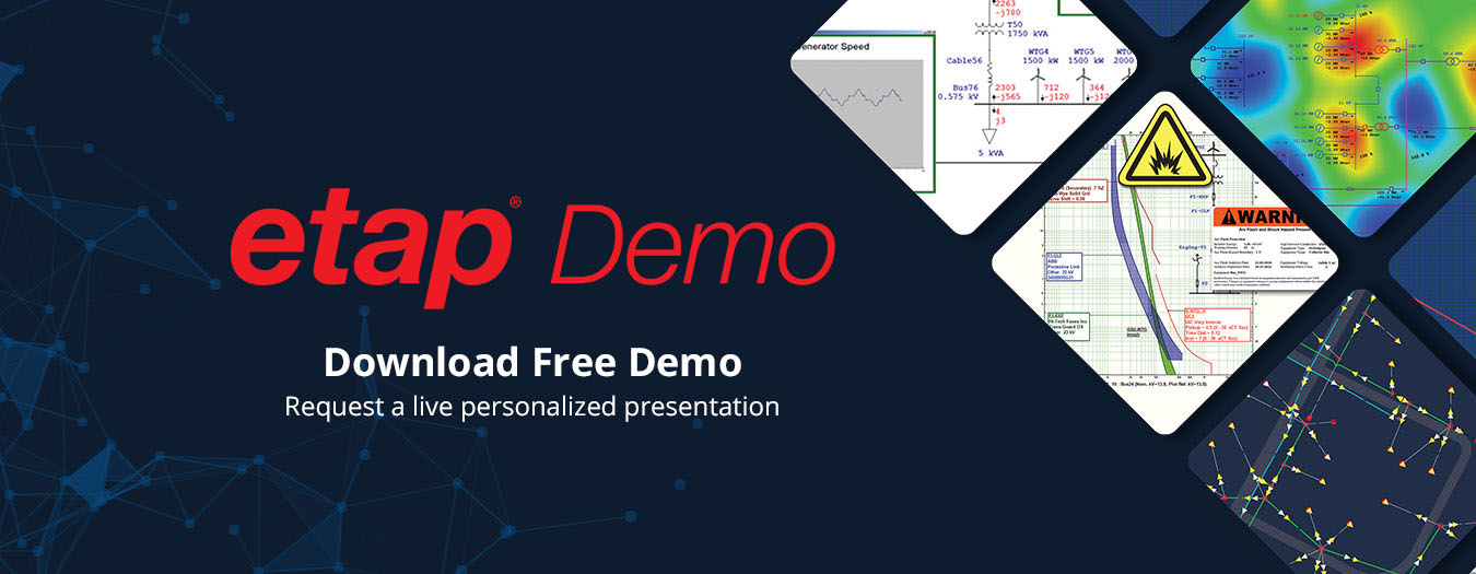 ETAP Demo Download | Free 30-Day Demo | Get Started with ETAP