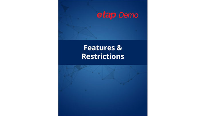 ETAP Demo Features and Restrictions