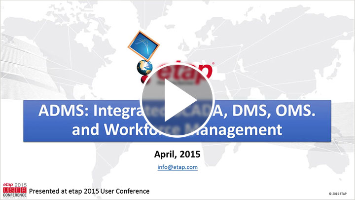 ETAP ADMS™:集成式SCADA,DMS,OMS和劳动力管理
