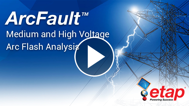 High Voltage Arc Flash for T&D, Industrial and Renewable Systems