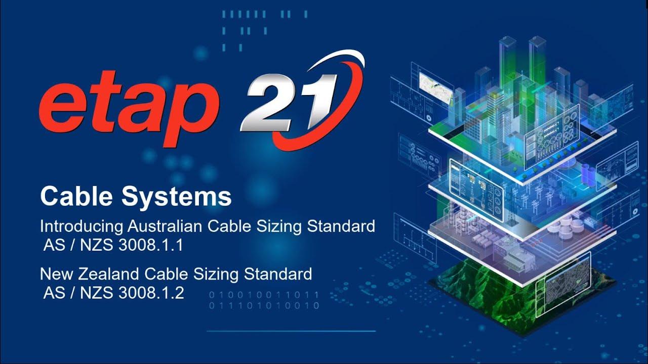 ETAP Cable Sizing based on Australian & New Zealand Cable Standards 3008.1.1 & 3008.1.2