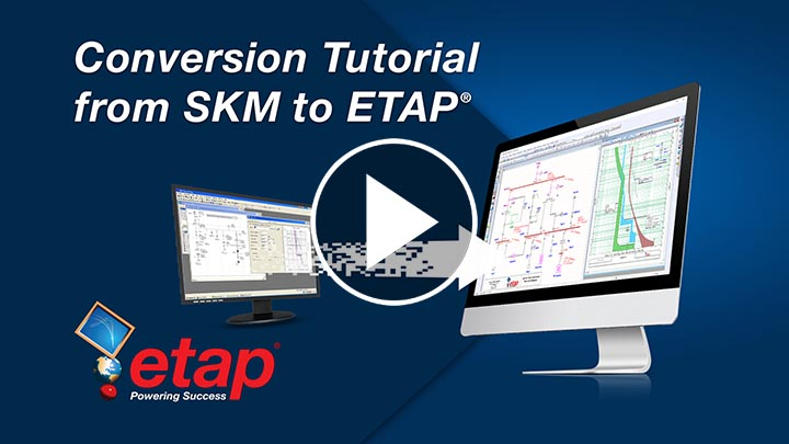Conversion Tutorial from SKM to ETAP
