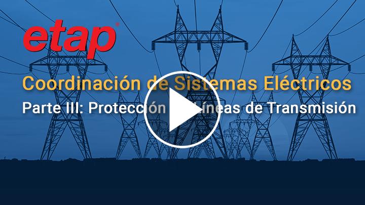 Coordinación de Sistemas Eléctricos Parte III: Protección de Líneas de Transmisión