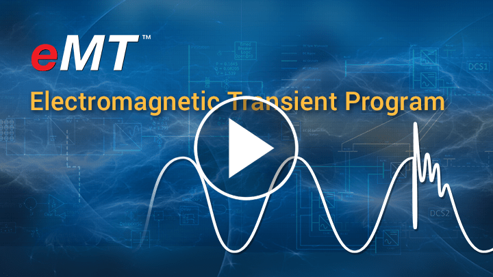 eMT™ - Electromagnetic Transient Program