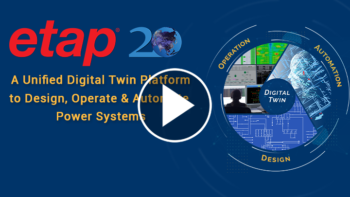 Webinar about how ETAP 20 Release makes advances in data management, efficiency, flexibility, interoperability, asset modeling, and network analysis applications.