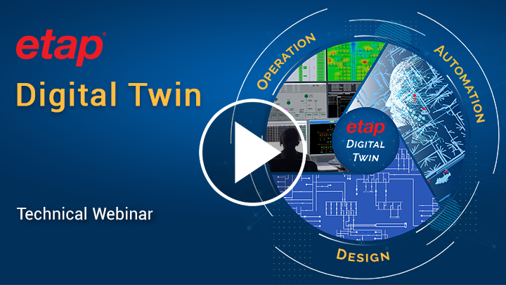 ETAP Digital Twin: Design, Operation & Automation