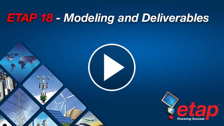 Webinare about ETAP 18 new features for Modeling  & Reports