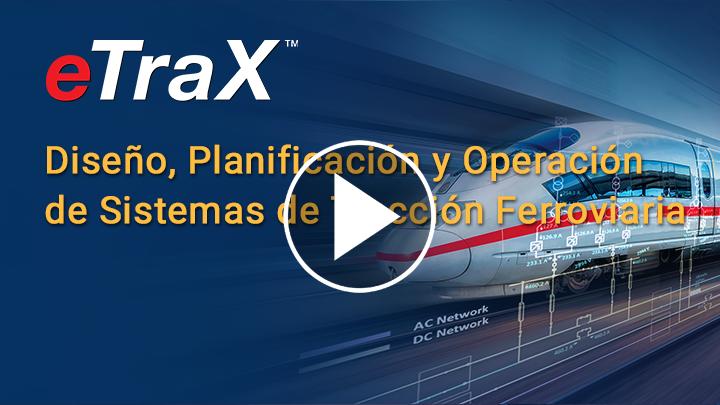 eTraX™ – Introducción a los sistemas de tracción y análisis ferroviarios con eTraX™