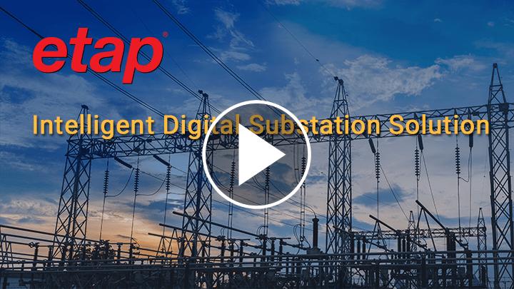 ETAP Intelligent Digital Substation Solution