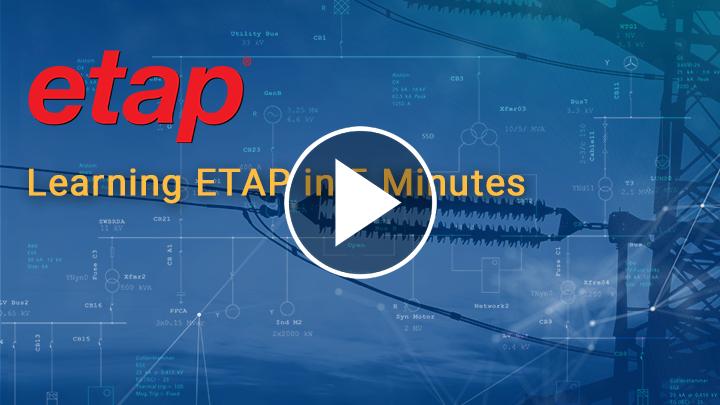 Learning ETAP in 5 Minutes