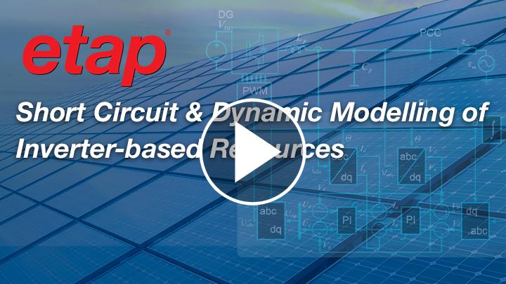 Short Circuit & Dynamic Modelling of Inverter-based Resources
