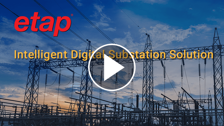 ETAP Intelligent Digital Substation Solution