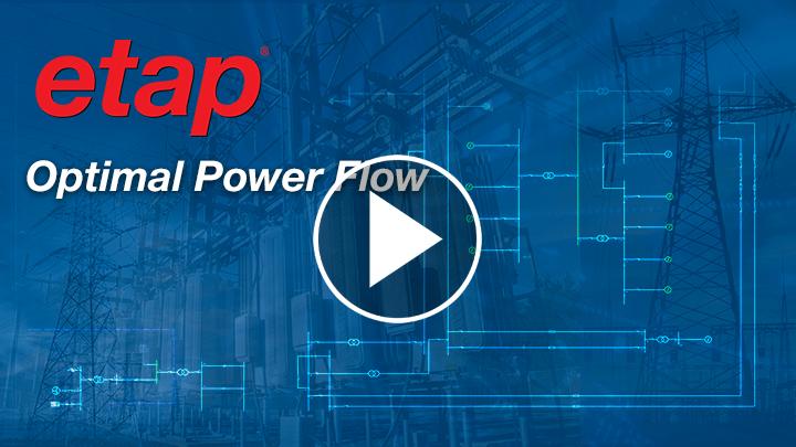 ETAP Optimal Power Flow Analysis - Basics and Application