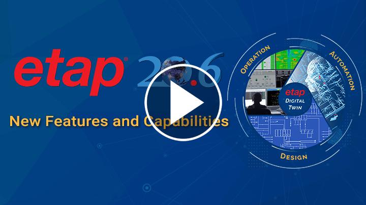 ETAP 20.6 New Features and Capabilities